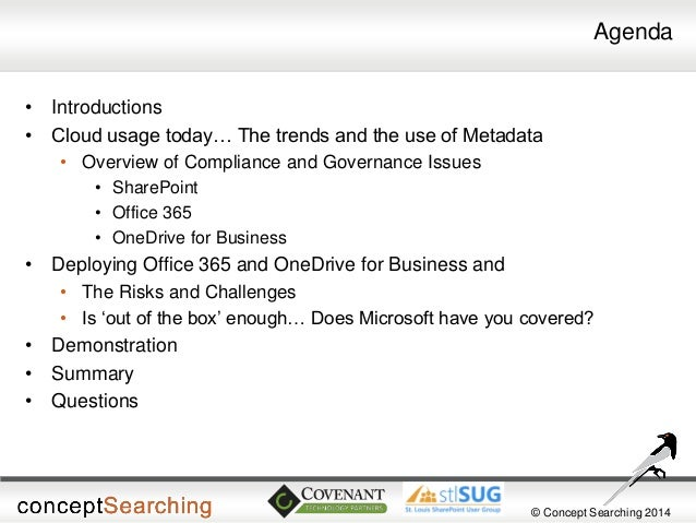 © Concept Searching 2014  Agenda  •Introductions  •Cloud usage today… The trends and the use of Metadata  •Overview of Com...