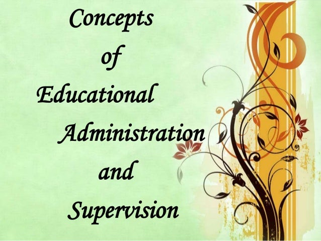 Concepts of Educational Administration and Supervision
