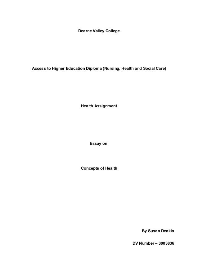 Dearne Valley College  Access to Higher Education Diploma (Nursing, Health and Social Care)  Health Assignment  Essay on  ...