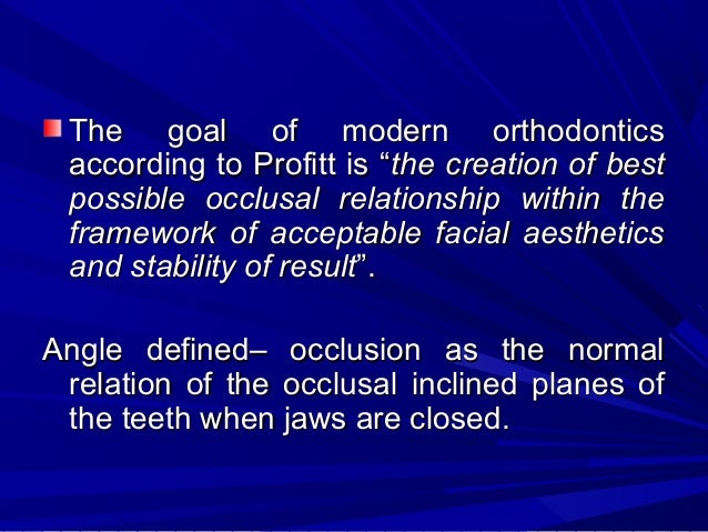 Dental occlusion varies among individuals according to tooth size and shape, tooth position, timing and sequence of erupti...