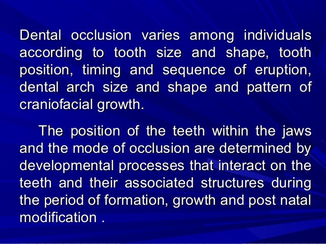 TERMINOLOGIES USED IN OCCLUSION Normal Occlusion : – Normal occlusion implies a situation commonly found in the absence of...