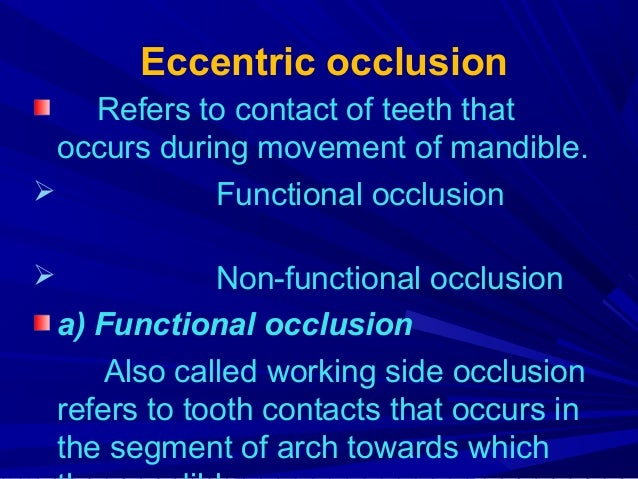 According to movements functional occlusion can be of two types Lateral functional occlusion Protrusive functional occlusi...