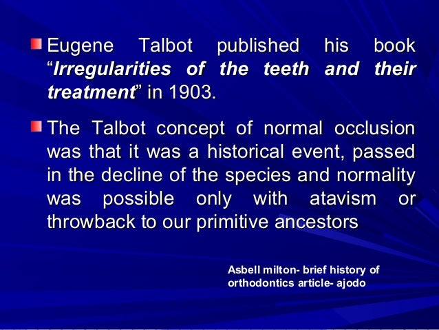 HYPOTHETICAL PERIOD Edward H. Angle, – It was him, who channelised orthodontic thinking on occlusion and brought the real ...