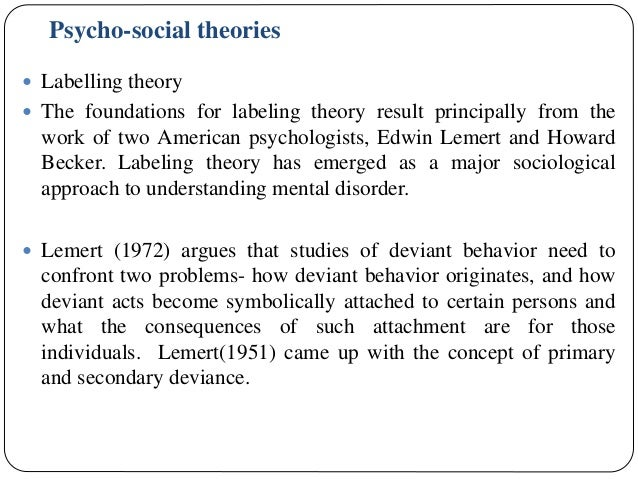 social reaction labelling theory in mental illness The process of social labelling of mental illness:  of labelling theory, a sociological approach based on the analysis of social reactions to.