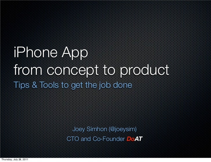 iPhone App          from concept to product          Tips & Tools to get the job done                           Joey Simho...