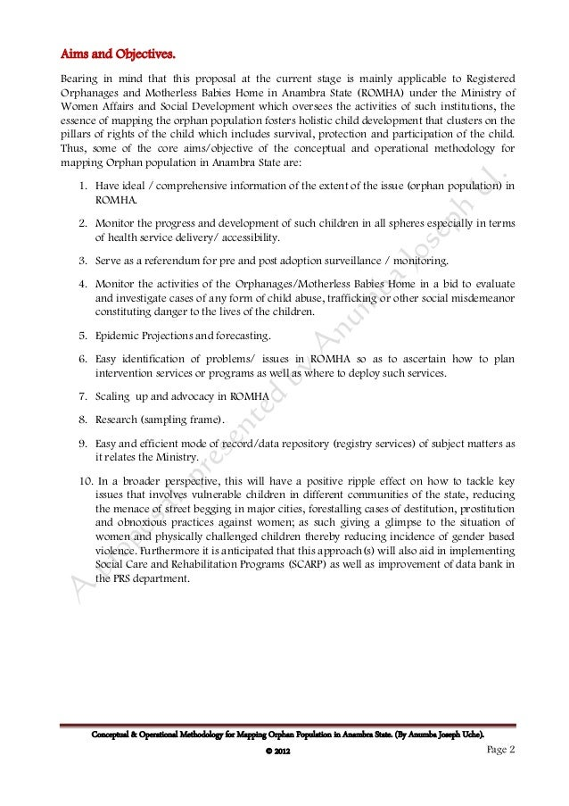 Aims and Objectives.Bearing in mind that this proposal at the current stage is mainly applicable to RegisteredOrphanages a...