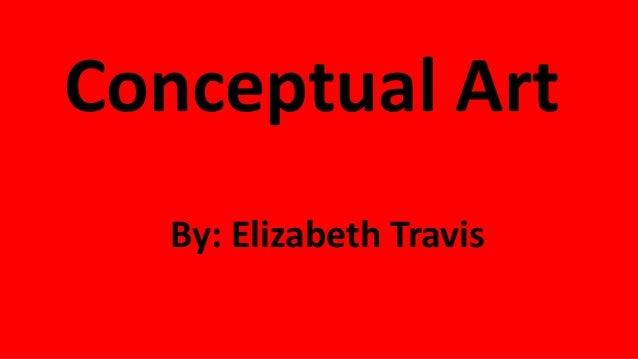 Conceptual ArtBy: Elizabeth Travis