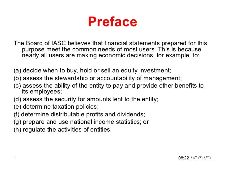PrefaceThe Board of IASC believes that financial statements prepared for this  purpose meet the common needs of most users...