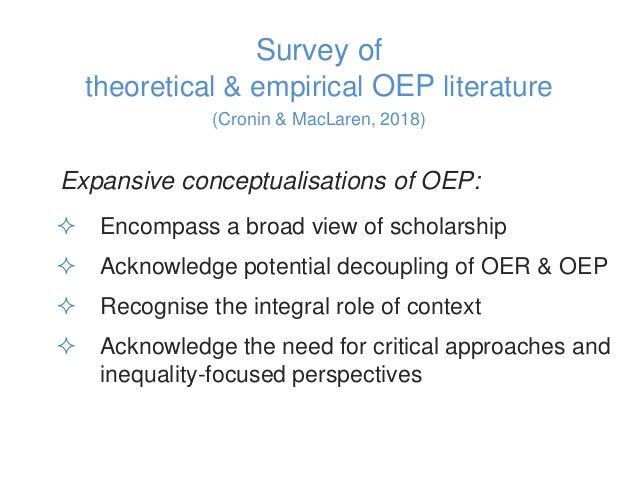Survey of theoretical & empirical OEP literature (Cronin & MacLaren, 2018) Expansive conceptualisations of OEP:  Encompas...