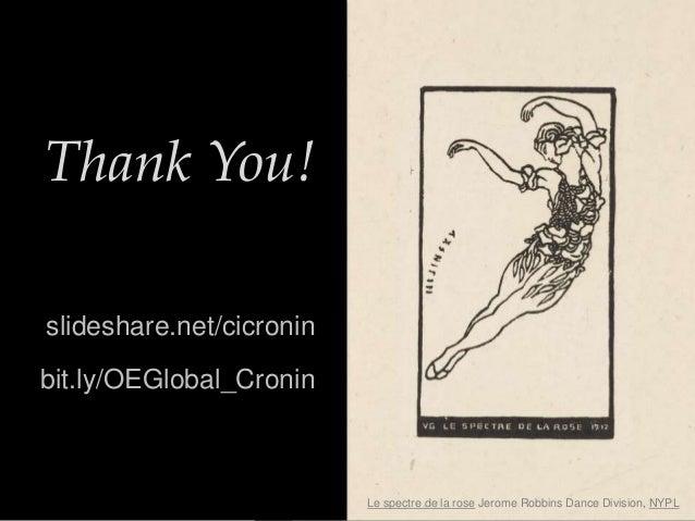 Le spectre de la rose Jerome Robbins Dance Division, NYPL Thank You! slideshare.net/cicronin bit.ly/OEGlobal_Cronin