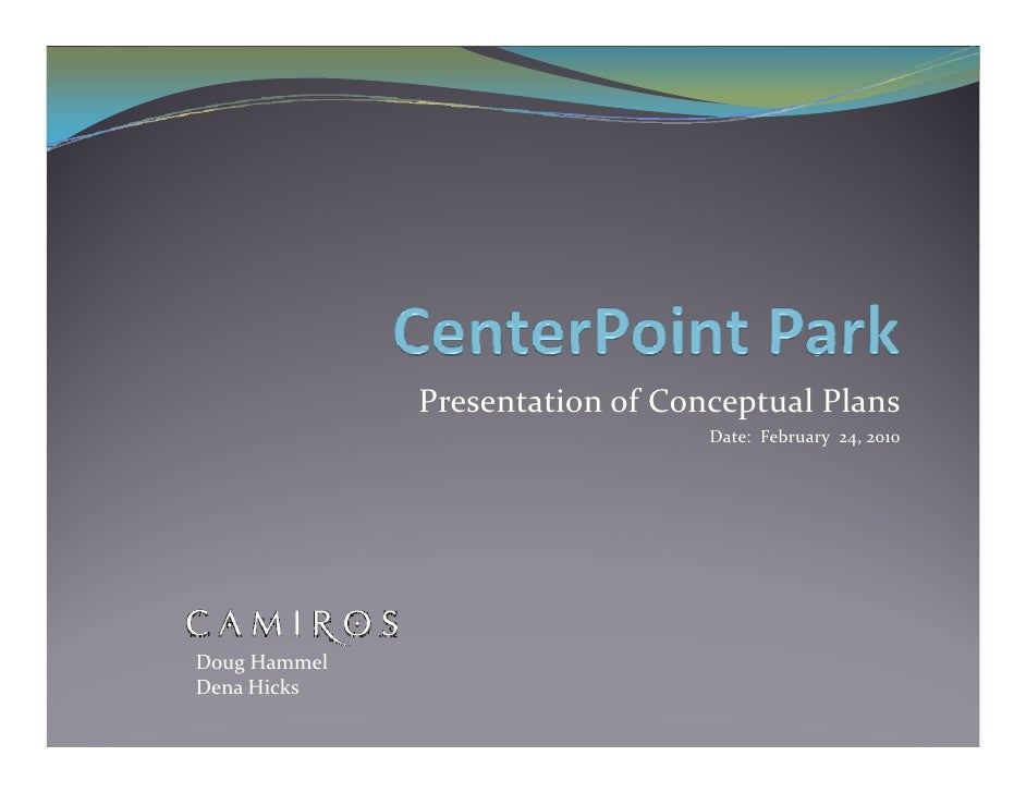 Presentation of Conceptual Plans                                 Date:  February  24, 2010                                ...