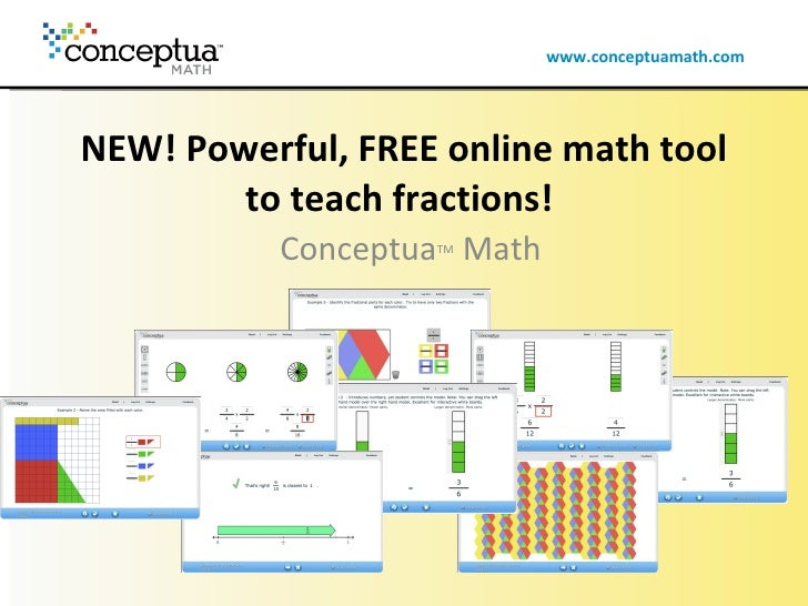 NEW! Powerful, FREE online math tool to teach fractions!   Conceptua TM  Math