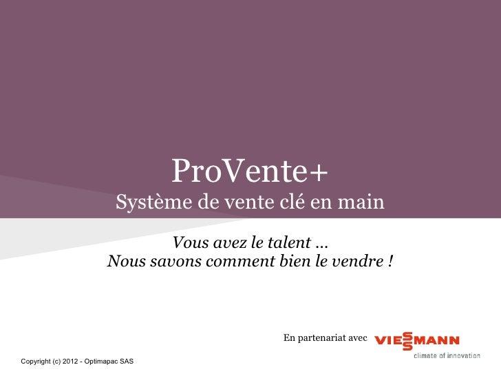 ProVente+                            Système de vente clé en main                                  Vous avez le talent ......
