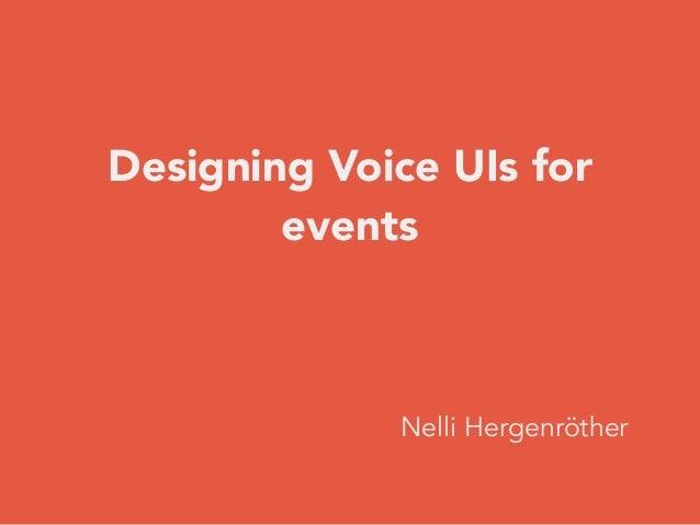 Designing Voice UIs for events Nelli Hergenröther