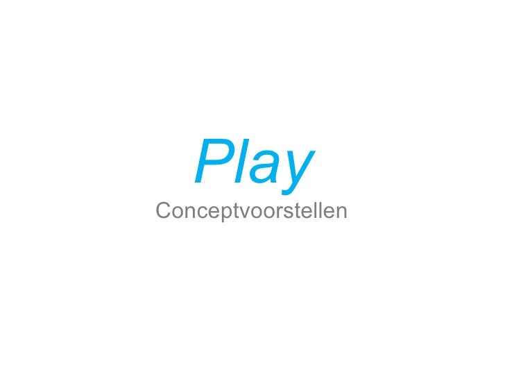 Play Conceptvoorstellen