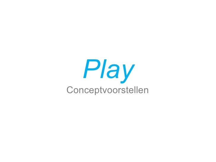 Play Conceptvoorstellen