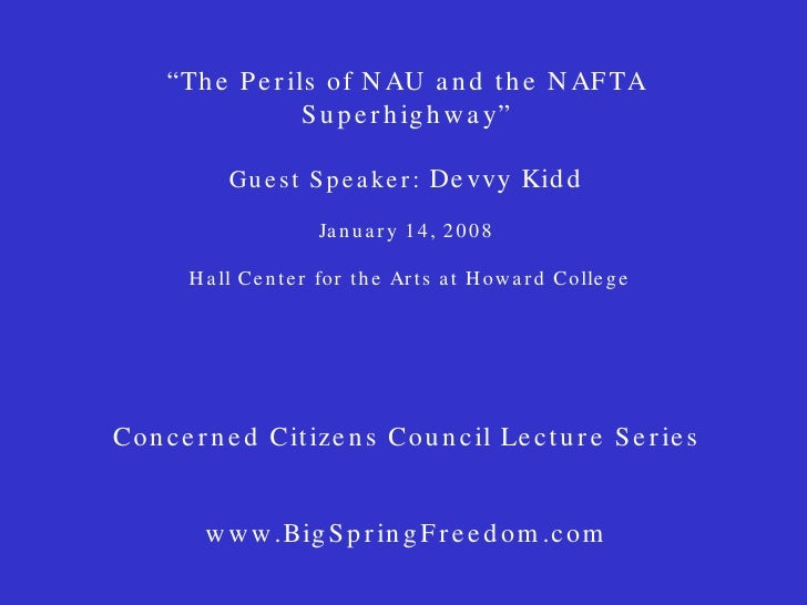 """"""" The Perils of NAU and the NAFTA Superhighway"""" Guest Speaker:  Devvy Kidd January 14, 2008  Hall Center for the Arts at H..."""