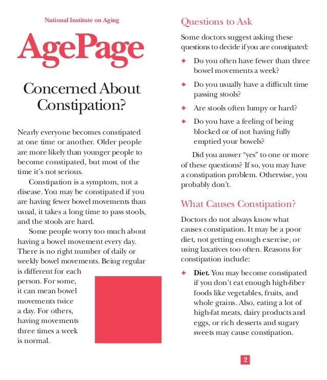 National Institute on Aging  AgePage Concerned About Constipation?  Questions to Ask Some doctors suggest asking these que...