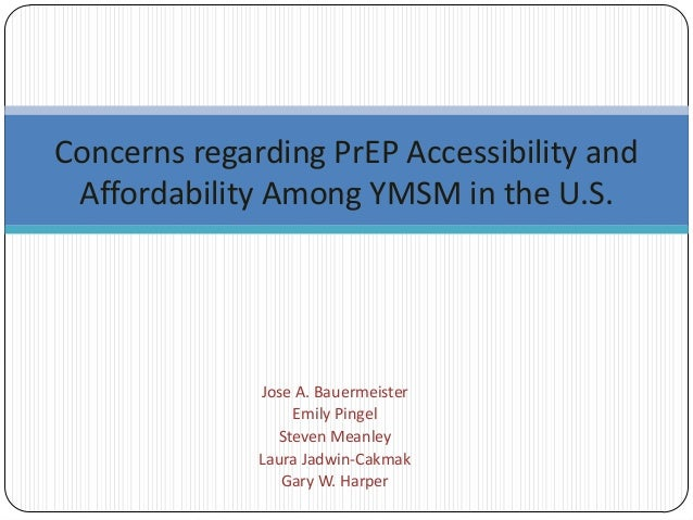Concerns regarding PrEP Accessibility and Affordability Among YMSM in the U.S.  Jose A. Bauermeister Emily Pingel Steven M...