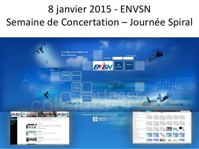 8 janvier 2015 - ENVSN Semaine de Concertation – Journée Spiral
