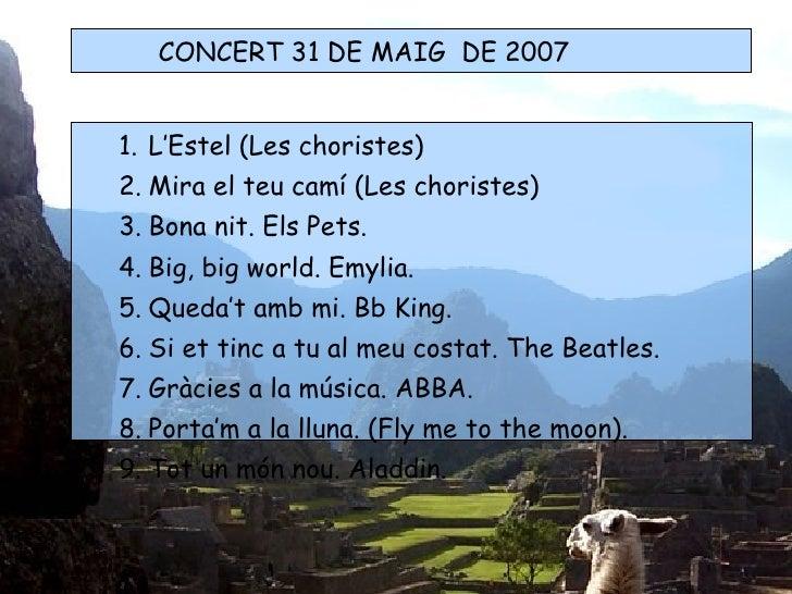 <ul><ul><li>L'Estel (Les choristes) </li></ul></ul><ul><ul><li>Mira el teu camí (Les choristes) </li></ul></ul><ul><ul><li...