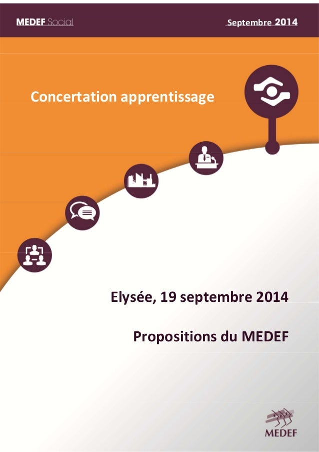 Concertation apprentissage  Septembre  Elysée, 19 septembre 2014  Propositions du MEDEF  MEDEF Actu‐Eco semaine du 16 au 2...