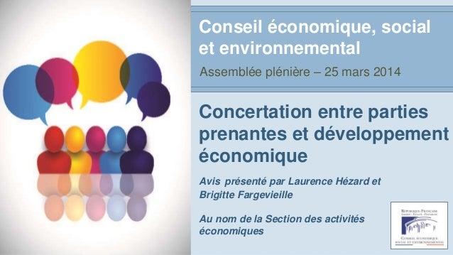 Concertation entre parties prenantes et développement économique Avis présenté par Laurence Hézard et Brigitte Fargevieill...
