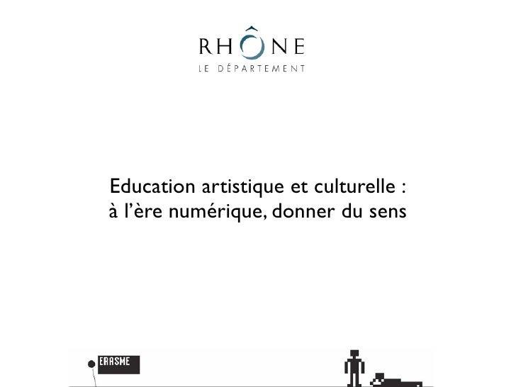 Education artistique et culturelle :à l'ère numérique, donner du sens