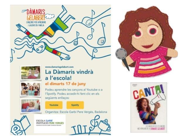 Concert a càrrec de Damaris Gelabert 17 de juny els cicles d'EI i CI gaudiran d'un berenar concert als jardins de l'escola...