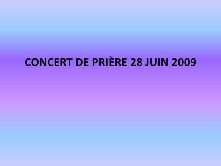 CONCERT DE PRIÈRE 28 juin 2009<br />