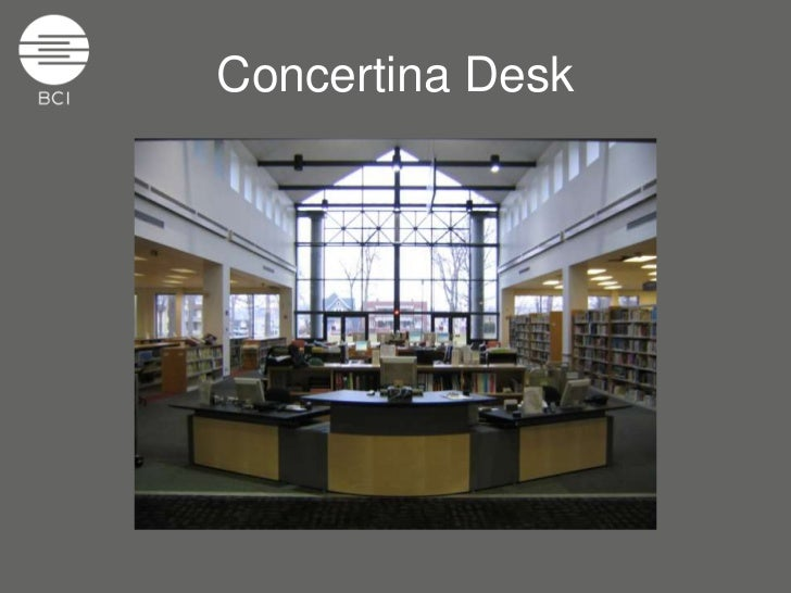 Concertina Desk System: The Modern Library Circulation-Reference Counter System Slide 2