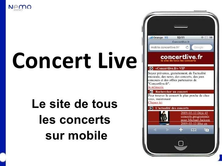 Concert Live  Le site de tous   les concerts    sur mobile