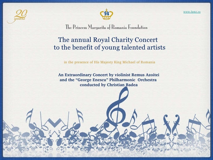 The annual Royal Charity Concert  to the benefit of young talented artists in the presence of His Majesty King Michael of ...