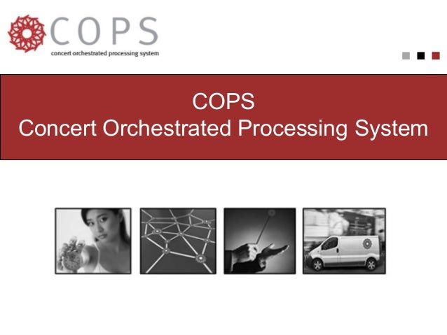 COPS Concert Orchestrated Processing System