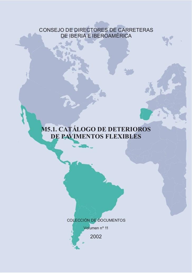 CONSEJO DE DIRECTORES DE CARRETERAS      DE IBERIA E IBEROAMÉRICAM5.1. CATÁLOGO DE DETERIOROS  DE PA VIMENTOS FLEXIBLES   ...