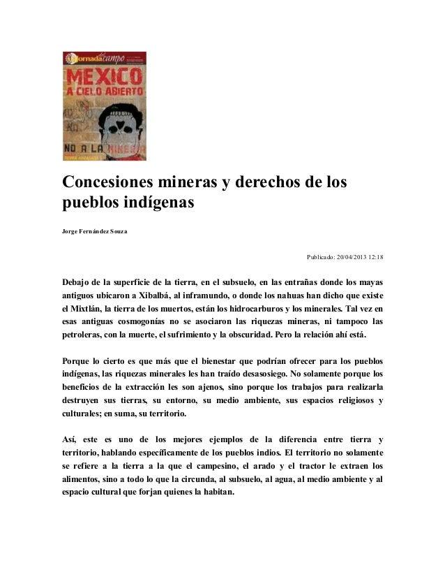 Concesiones mineras y derechos de lospueblos indígenasJorge Fernández SouzaPublicado: 20/04/2013 12:18Debajo de la superfi...