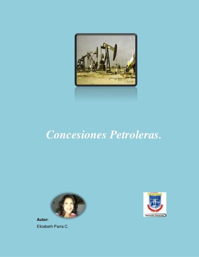 Concesiones Petroleras.  Autor: Elizabeth Parra C.