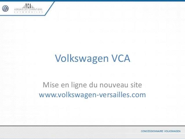 Volkswagen VCA Mise en ligne du nouveau sitewww.volkswagen-versailles.com
