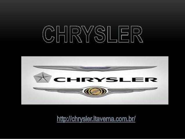 A Chrysler é uma fabricante americana de automóveis fundada em 1925. A montadora é considerada uma criadora de tendências ...