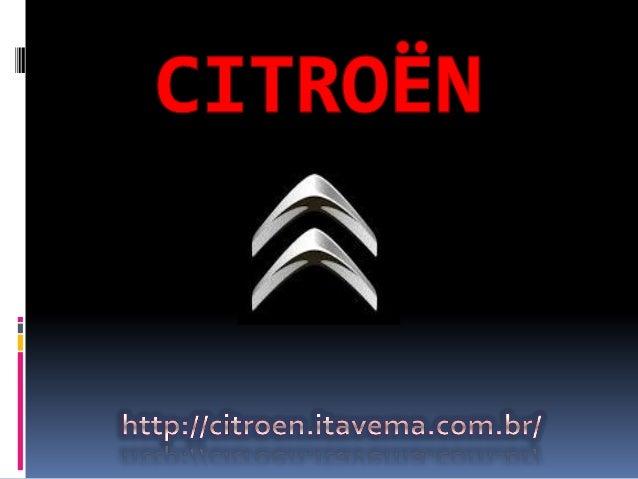 A montadora francesa Cintroën, fundada em 1919 é sinônimo de inovação design, aventura e prazer, deixando sua marca regist...