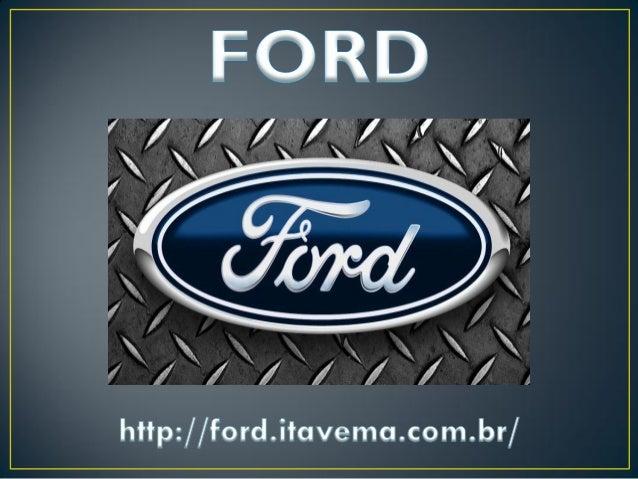 A Ford é montadora que revolucionou e popularizou o mercado e indústria automobilística. Fundada nos Estados Unidos em 190...