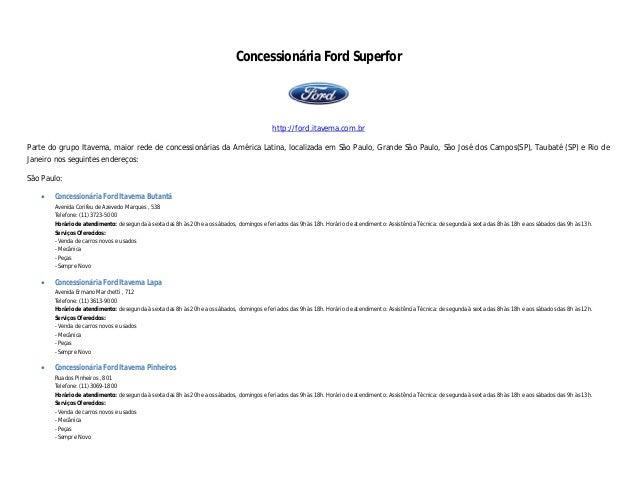 Concessionária Ford Superforhttp://ford.itavema.com.brParte do grupo Itavema, maior rede de concessionárias da América Lat...