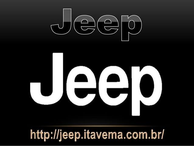 Inventora dos carros off-road, a Jeep produz carros para lama, asfalto, aventura e calma. Uma montadora que representa for...