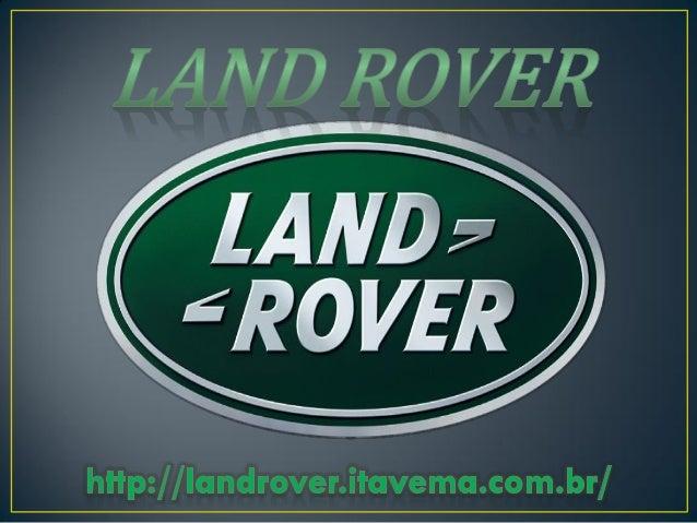 Criada no Reino Unido no ano de 1968, a Land Rover é sinônimo de aventura, liberdade e luxuosidade. Os carros produzidos p...