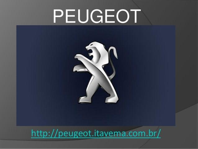 PEUGEOT http://peugeot.itavema.com.br/