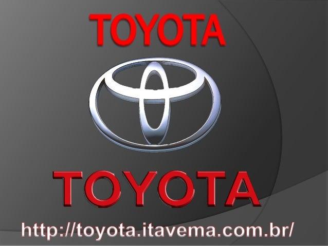 """Com o lema: """"Um cliente é pra sempre!"""" a Toyota, montadora japonesa, criada em 1933, se tornou a maior fabricantes de auto..."""
