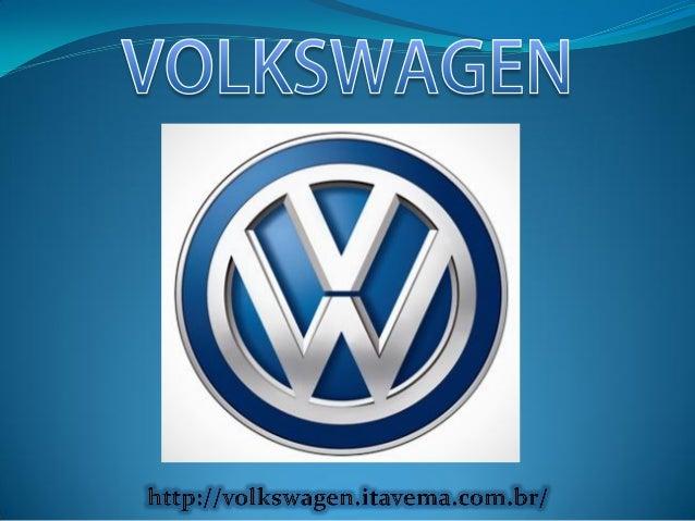 A Volkswagen (em português: Carro do Povo), criada no ano de 1937, é uma das maiores e mais importantes montadoras do mund...