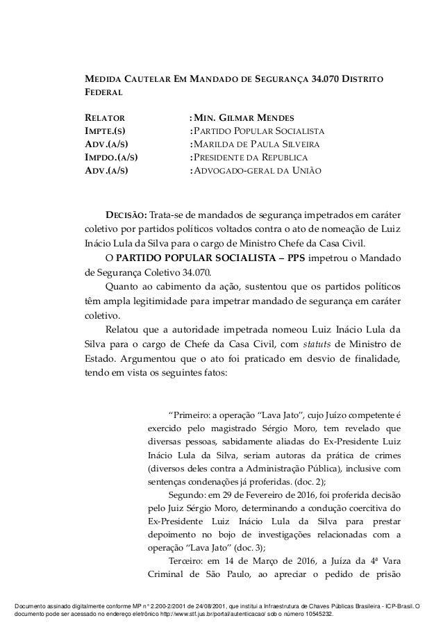 MEDIDA CAUTELAR EM MANDADO DE SEGURANÇA 34.070 DISTRITO FEDERAL RELATOR : MIN. GILMAR MENDES IMPTE.(S) :PARTIDO POPULAR SO...