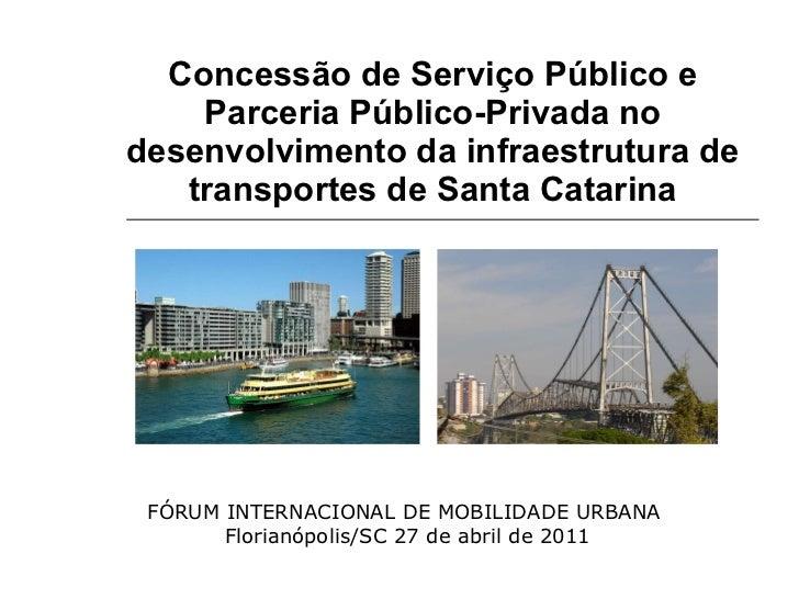 Concessão de Serviço Público e Parceria Público-Privada no desenvolvimento da infraestrutura de transportes de Santa Catar...
