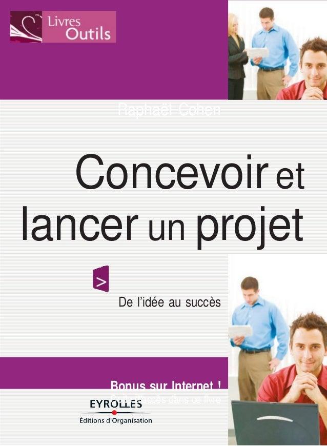 http://www.facebook.com/Genie.Civil101 Raphaël Cohen Concevoiret lancer un projet De l'idée au succès Bonus sur Internet !...